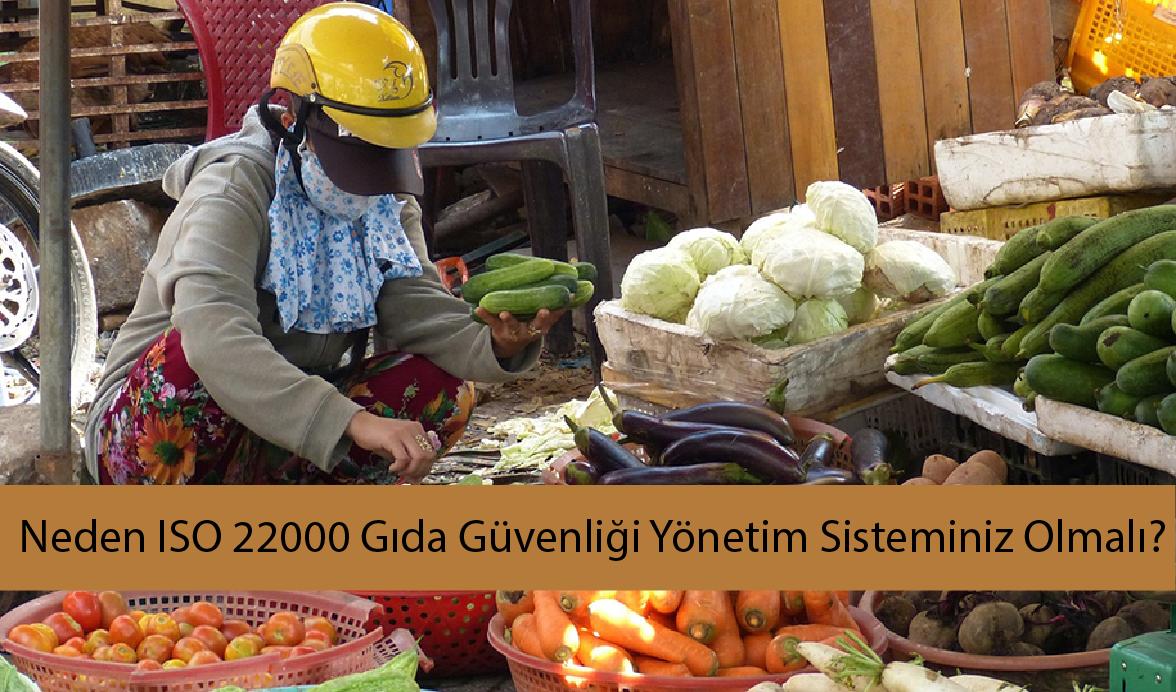 Neden ISO 22000 Gıda Güvenliği Yönetim Sistemi Oluşturmalıyız?
